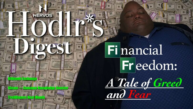 Hodlr's Digest — Financial Freedom: A Tale of Greed and Fear